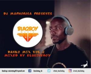 Dj Maphorisa - Danko Mix Vol.2 (Guest Mix By Elusiveboy SA)